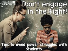 PeppyZestyTeacherista: Dont Engage in the Fight! Tips to avoid power struggles with students