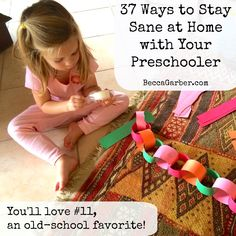 37 Ways to Stay Sane at Home with Your Preschooler. Youll Love #11, an old school favorite!