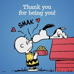 Snoopy ~ Thank you for being you!