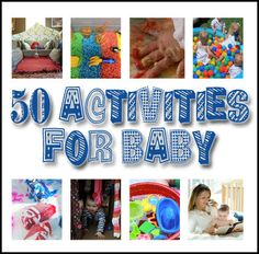 50 Awesome DIY Activities for Baby- such an important time to do this!!!