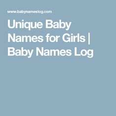 Unique Baby Names for Girls | Baby Names Log
