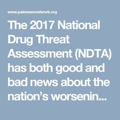 The 2017 National Drug Threat Assessment (NDTA) has both good and bad news about the nation's worsening overdose crisis. But like other federal agencies, the DEA has a disturbing tendency to massage statistics to make the role of opioid pain medication more significant than it actually is.