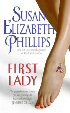 First Lady by Susan Elizabeth Phillips. Just finished!! Good book!!