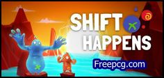Shift Happens Free Download PC Game
