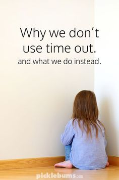 Why we don't use time out - and what we do instead.