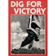 Original Vintage Posters -> Propaganda Posters -> Dig For Victory WWII Dig For Victory, Ww2 Propaganda Posters, Political Posters, Victory Garden, The Day Will Come, Illustrations, Vintage Posters, Retro Posters, Vintage Images