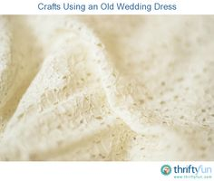 This guide is about using an old wedding dress. When these dresses are no longer in good enough shape for another wedding, there are ways the beautiful fabrics can be reused. Wedding Dress Quilt, Wedding Dress Crafts, Making A Wedding Dress, Wedding Purse, Classic Wedding Dress, Antique Wedding Dresses, Vintage Gowns, Vintage Lace, Wedding Gowns