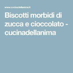Biscotti morbidi di zucca e cioccolato - cucinadellanima Oreo, Good Food, Vegan, Vegans, Healthy Food, Yummy Food