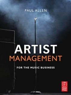 Artist Management for the Music Business (eBook Rental) Business Marketing, Internet Marketing, Marketing Books, Business Education, Marketing Strategies, Mundo Musical, Tour Manager, Artist Management, Management Tips