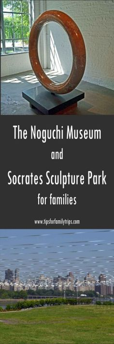 The Noguchi Museum and Socrates Sculpture Park for families. What a fantastic adventure! We need to go there! #vacation #travel #newyork