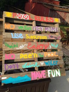 I like the pallet idea, would use different phrases, though – Wooden decorations Pallet Pool, Pool Organization, My Pool, Pool Fun, Pool Storage, Pool Rules, Outside Pool, Pool Hacks, Pool Signs