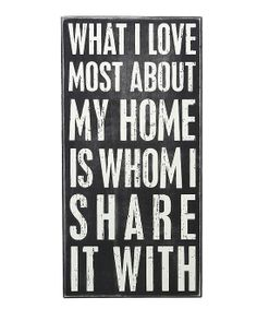 Primitives by Kathy Box Sign, I Love Most, 21377 >>> Quickly view this special product, click the image : Home Decorative Accessories Sign Quotes, Cute Quotes, Great Quotes, Inspirational Quotes, Box Signs, Wall Signs, Sign I, Quotable Quotes, Inspire Me