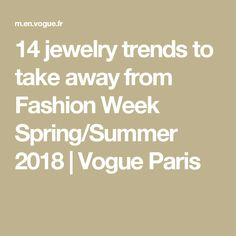 14 jewelry trends to take away from Fashion Week Spring/Summer 2018 | Vogue Paris