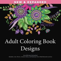 Adult Coloring Book Designs Stress Relieving Patterns Mandalas Cats Flowers Animals Henna and Paisleys for Stress Relief Relaxation and Zen  New Release! Over 50 Images for under $5!    The Ultimate coloring book for zen and stress relief. As stress and obligations and work increases in our daily lives, finding creative outlets is more important than ever. Coloring time is calming time. Color can be therapeutic, and creating beautiful art is a soothing and stress-relieving activity. ..