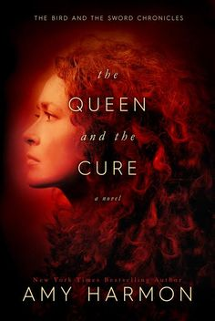 #CoverReveal   The Queen and the Cure (The Bird and the Sword Chronicles, #2) by Amy Harmon