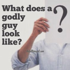 """So Christian bloggers these days, and yes ok that's me, tend to refer to a """"godly guy"""" as some mystical creature only a select few are ever privileged enough to lay eyes on. It&#8…"""