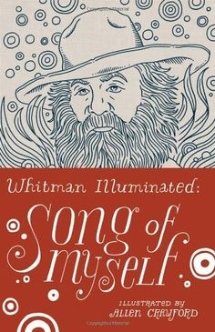 Whitman Illuminated: Song of Myself by Walt Whitman et al., http://www.amazon.com/dp/1935639781/ref=cm_sw_r_pi_dp_z8iStb12TGFHY
