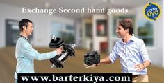 People exchange their used or second hand goods while buying their New Products through a scheme called OFFERS. Do you really evaluate and see whether your used products are being bought at a reasonable market or intrinsic value through these OFFERS. Visit  Us @ www.barterkiya.com