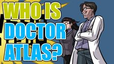 Find out more about Dr. Atlas in this character profile narrated by Dino Andrade. Written by David and Paul Hankins, the video was edited by Paul Hankins.