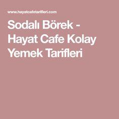 Sodalı Börek - Hayat Cafe Kolay Yemek Tarifleri