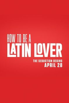 Watch How to Be a Latin Lover Full Movie Download