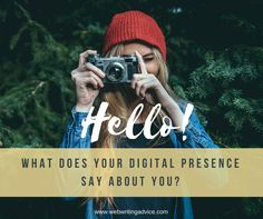 What Does Your Digital Presence Say About You? #webwritingadvice #SMM