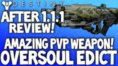 Destiny: Oversoul Edict - After Patch Review - Best Crota's End PvP Weapon? (1.1.1 Damage Buff)