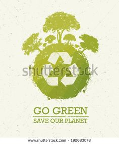Go green save our planet eco recycling poster on organic paper background