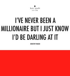 A #millionaire, darling. ;-)