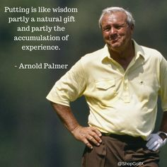 ‪Putting is like wisdom, partly a natural gift and partly the accumulation of experience - Arnold Palmer #golfquotes #quoteoftheday @ArniesArmy_AP ‬