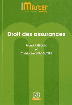Droit des assurances - Maud Asselain,Christophe Vercoutère [BU Droit-Économie-Gestion -  349 ASS] http://cataloguescd.univ-poitiers.fr/masc/Integration/EXPLOITATION/statique/recherchesimple.asp?id=171640195