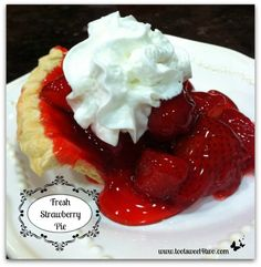 Fresh Strawberry Pie - get the recipe at www.tootsweet4two.com.