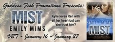 VBT, EXCERPT, INTERVIEW, & #GIVEAWAY - Mist (The Smokey Blues Book 1) by Emily Mims - @EmilyMimsAuthor, @GoddessFish, #Romance, #Suspense - January