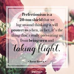 Brene Brown quote. Love her!