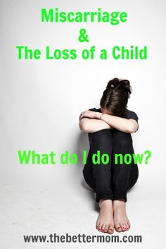 Miscarriage and loss of a child