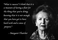 Regardless of political views, I think we can all agree that the world lost a powerful female leader in Margaret Thatcher today. The world needs more strong women to step into roles of leadership.