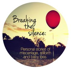 Breaking the silence: Mothers sharing personal stories of miscarriage, stillbirth & baby loss