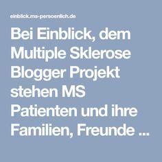 Bei Einblick, dem Multiple Sklerose Blogger Projekt stehen MS Patienten und ihre Familien, Freunde und Kollegen voll und ganz im Mittelpunkt.