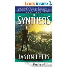 Amazon.com: Powerless: The Synthesis eBook: Jason Letts: Kindle Store