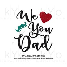 f1836a28 We love you Dad svg, Best dad ever svg, Fathers day gift svg, Worlds best dad  svg files for Cricut Silhouette png dxf files no 1 dad svg
