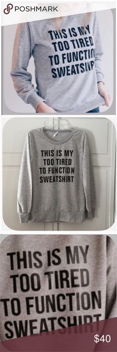"So True Gray /Black ""My Too Tired Sweatshirt Ladies this top is for all of us! We can all relate to this in one wZy or another! Great for hanging out  or running errands! It is so versatile! Runs small better for s medium and large! Boutique Tops Sweatshirts & Hoodies"