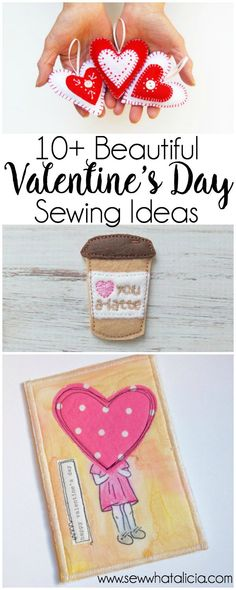 10+ Beautiful Sewn Valentine's Day Ideas. For more sewing patterns, sewing tips and sewing tutorials visit http://you-made-my-day.com/
