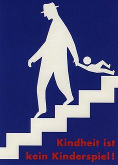 Kindheit ist kein Kinderspiel designed by Matthias Megyeri 1997. Image from Gunter Rambow Schule der Plakate.