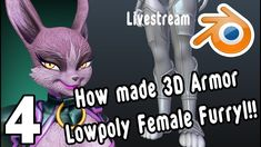 How made 3D armor a Lowpoly Female Furry! Blender Livestream #4