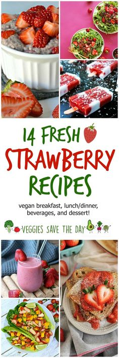 14 Fresh Strawberry Recipes (Vegan) include breakfasts, main dishes, beverages, and desserts. All have gluten-free options, too.