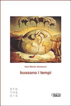"""Nelle migliori librerie l'ultima raccolta di poesie di Gian Manlio Gianturco  """"bussano i tempi"""""""