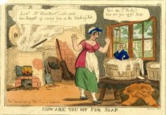 "1816  ""How are you off for soap?"" print  by William Elmes, published by Thomas Tegg, courtesy of the British Museum."