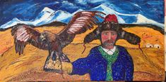 """2017 """"Mongolian hunter """" Oil on stretched canvas x cm. Mongolians still hunt with great Golden Eagles. Ian Hunter, Mongolia, Stretched Canvas, Eagles, Oil, Places, Painting, Eagle, Painting Art"""