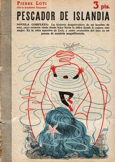 Pierre Loti, Pescador de Islandia, 1951. Cover by Manolo Prieto. From: Catalonian Book Fetishists 3 - 50 Watts