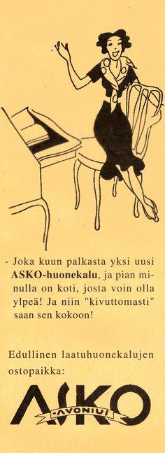 """- Joka kuun palkasta yksi uusi Asko-huonekalu, ja pian minulla on koti, josta voin olla ylpeä! Ja niin """"kivuttomasti"""" saan sen kokoon! - Vanha Askon lehtimainos 1930-luvulta."""